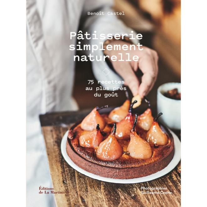 cadeaux-noel-gourmand-livre-recette-benoit-castel-patisserie-simplement-naturelle